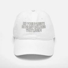 did your parents Baseball Baseball Cap