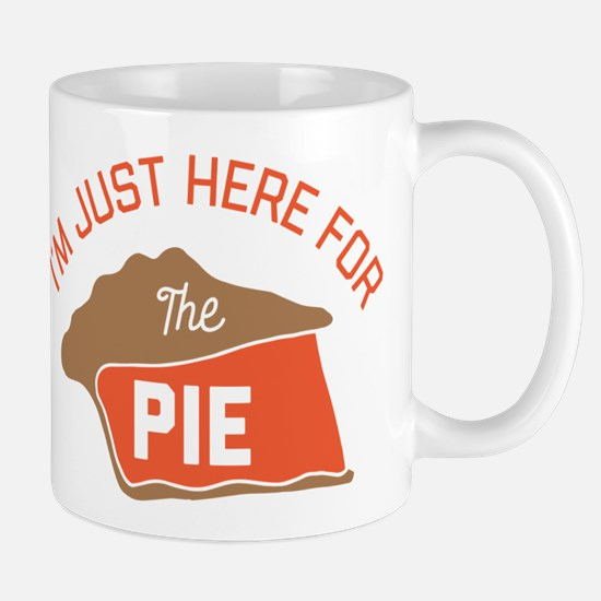 I'm Just Here For The Pie Mug