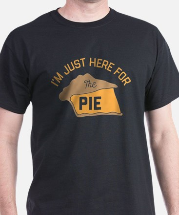 I'm Just Here For The Pie T-Shirt