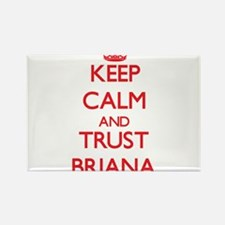 Keep Calm and TRUST Briana Magnets