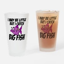 i may be little but I catch big fis Drinking Glass
