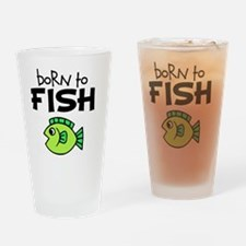 born to fish Drinking Glass