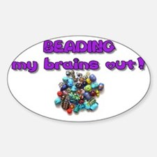 beading brains Sticker (Oval)
