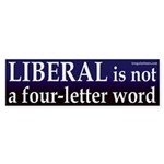 Liberal is not a four-letter word (bumper sticker)