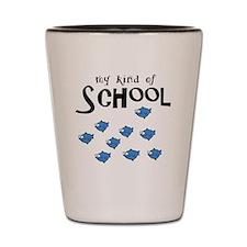 my kind of school Shot Glass