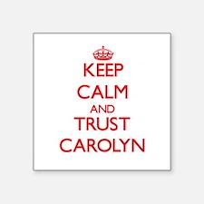 Keep Calm and TRUST Carolyn Sticker