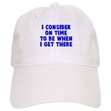 I consider on time Baseball Cap