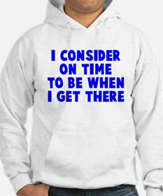 I consider on time Hoodie