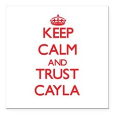 "Keep Calm and TRUST Cayla Square Car Magnet 3"" x 3"