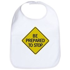Be Prepared To Stop Road Sign Bib