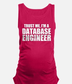 Trust Me, I'm A Database Engineer Tank Top