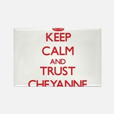 Keep Calm and TRUST Cheyanne Magnets
