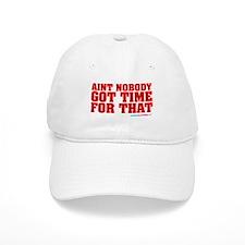 Aint Nobody Got Time For That Baseball Cap