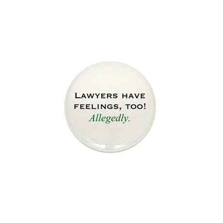 Lawyers Have Feelings Mini Button