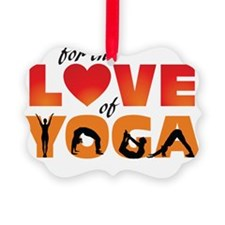 For The Love of Yoga Ornament