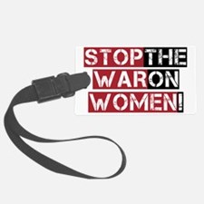 stop the war on women Luggage Tag