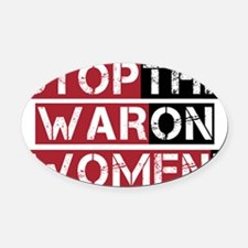 stop the war on women Oval Car Magnet