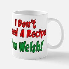 Dont Need Recipe Im Welsh Mug