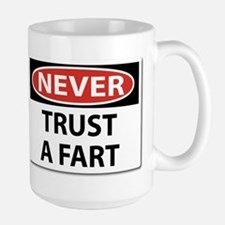 Never Trust A Fart.png Mugs