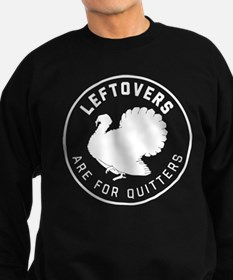 Leftovers Are For Quitters Sweatshirt (dark)