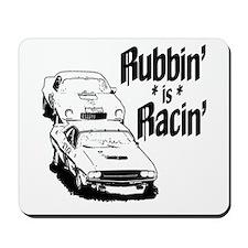 Rubbin' is Racin' Mousepad