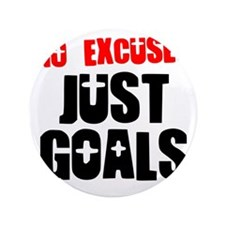 "no-excuses-just-goals 3.5"" Button"