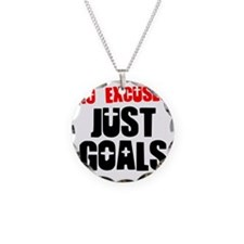 no-excuses-just-goals Necklace