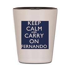 Keep Calm Fernando new image Shot Glass