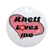 rhett loves me  Ornament (Round)