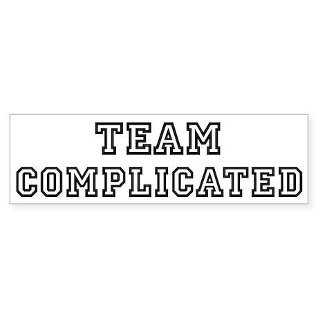 Team COMPLICATED Bumper Sticker