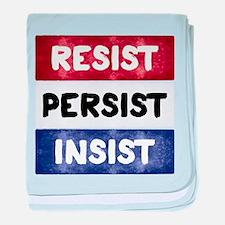 RESIST PERSIST INSIST baby blanket