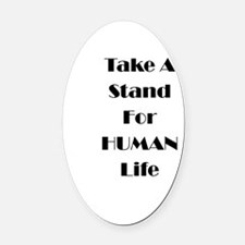 Human Life- take a stand Oval Car Magnet