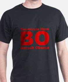Democrats Have BO T-Shirt