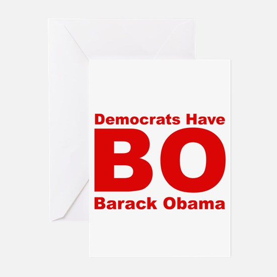 Democrats Have BO Greeting Cards (Pk of 10)