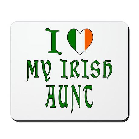 I Love My Irish Aunt Mousepad