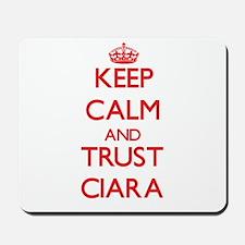 Keep Calm and TRUST Ciara Mousepad