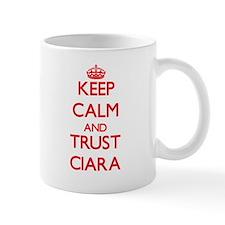 Keep Calm and TRUST Ciara Mugs
