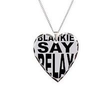 blankeysayrelax Necklace