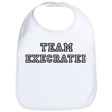 EXECRATED is my lucky charm Bib
