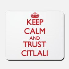 Keep Calm and TRUST Citlali Mousepad
