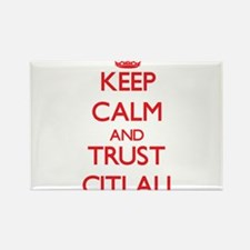 Keep Calm and TRUST Citlali Magnets
