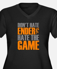 Don't Hate Ender, Hate the Game Plus Size T-Shirt