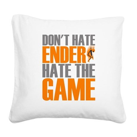 Don't Hate Ender, Hate the Game Square Canvas Pill