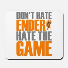 Don't Hate Ender, Hate the Game Mousepad