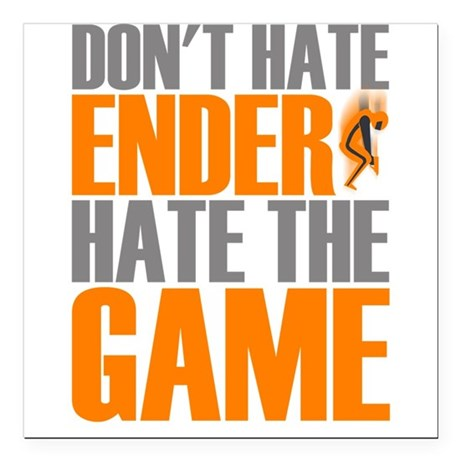 Don't Hate Ender, Hate the Game Square Car Magnet