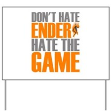 Don't Hate Ender, Hate the Game Yard Sign