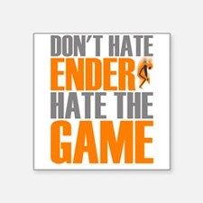 Don't Hate Ender, Hate the Game Sticker