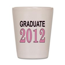 graduate 2012 pink and black Shot Glass