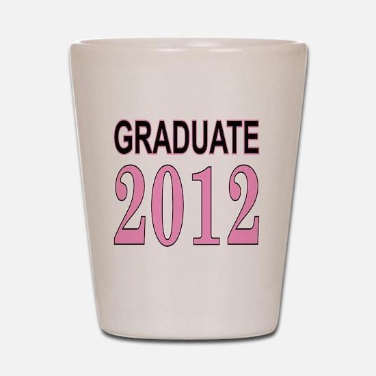 graduate 2012 pink and black Shot Glass