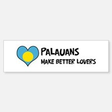Palau - better lovers Bumper Bumper Bumper Sticker